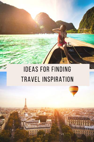 Finding travel inspiration is not hard. You just have to know where to look.