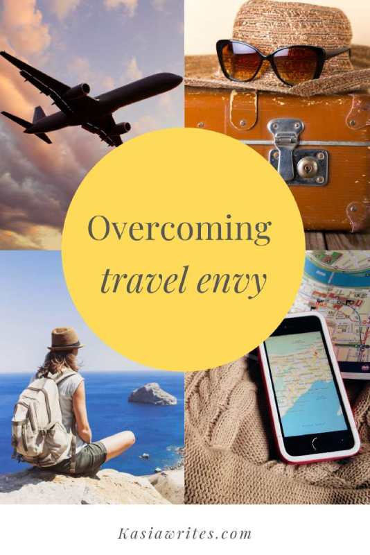 When travel envy rears its ugly head | kasiawrites